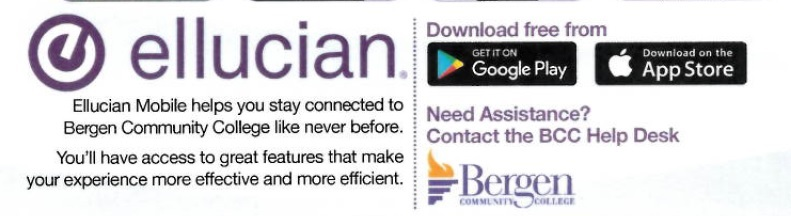 Ellucian Mobile App is a free app that you can download from Apple iTunes store. It helps you stay connected to Bergen Community College like never before. You will have access to great features that make your experience more effective and more efficient.